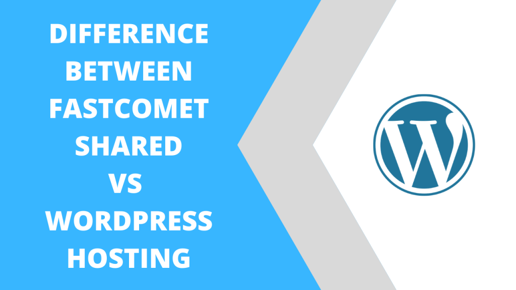 FastComet Shared Hosting vs WordPress Hosting